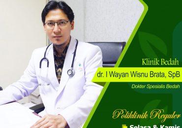 KLINIK BEDAH UMUM – dr. I Wayan Wisnu Brata, Sp.B