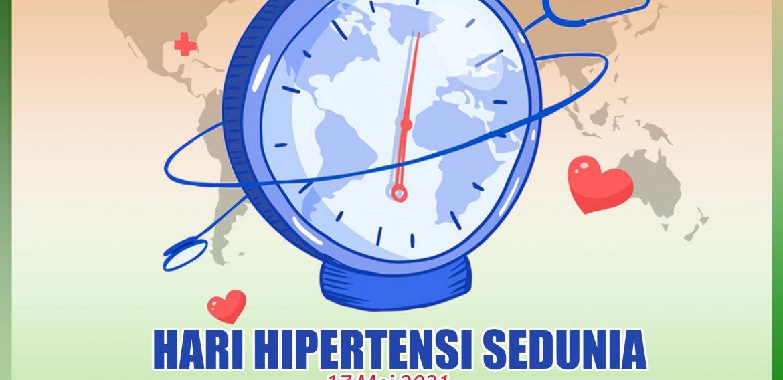 hari hipertensi sedunia 2021 : cegah dan kendalikan hipertensi